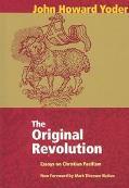 Original Revolution Essays on Christian Pacifism