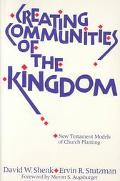 Creating Communities of the Kingdom New Testament Models of Church Planting