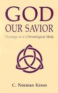 God Our Savior Theology in a Christological Mode