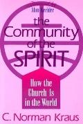 Community of the Spirit How the Church Is in the World