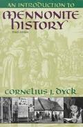 Introduction to Mennonite History A Popular History of the Anabaptists and the Mennonites