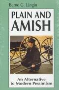 Plain and Amish An Alternative to Modern Pessimism
