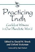 Practicing Truth Confident Witness in Our Pluralistic World