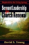 Servant Leadership for Church Renewal Shepherds by the Living Springs
