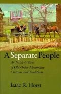 Separate People An Insider's View of Old Order Mennonite Customs and Traditions