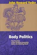 Body Politics Five Practices of the Christian Community Before the Watching World