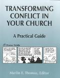 Transforming Conflict in Your Church A Practical Guide