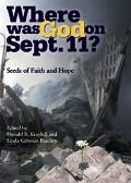 Where Was God on September 11 Seeds of Faith and Hope