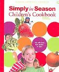 Simply in Season Children's Cookbook A World Community Cookbook