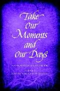 Take Our Moments and Our Days : An Anabaptist Prayer Book Advent through Pentecost