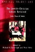 Jewish-Christian Schism Revisited