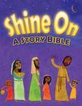 Shine On : A Story Bible