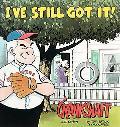I've Still Got It!: A Crankshaft Collection - Tom Batiuk - Paperback