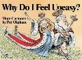 Why Do I Feel Uneasy? More Cartoons