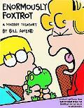 Enormously Foxtrot A Foxtrot Treasury