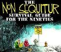 Non Sequitur Survival Guide for the Nineties