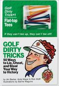 Golf Dirty Tricks 50 Ways to Lie, Cheat, and Steal Your Way to Victory/Book and Golf Tees