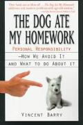 The Dog Ate My Homework: Personal Responsibility--How We Avoid It and What to Do about It - ...