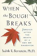 When the Bough Breaks Forever After the Death of a Son or Daughter