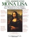 Annotated Mona Lisa A Crash Course in Art History from Prehistoric to Post-Modern