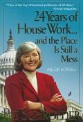 24 Years of House Work and the Place Is Still a Mess: My Life in Politics
