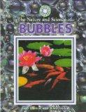 The Nature and Science of Bubbles (Exploring the Science of Nature)