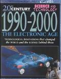 1990-2000: The Electronic Age (20th Century Science & Technology)