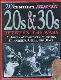 20s & 30s: Between the Wars (20th Century Music)