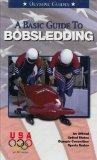 A Basic Guide to Bobsledding (Olympic Guides)