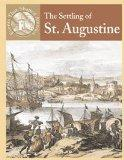 The Settling of St. Augustine (Events That Shaped America)