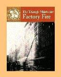 The Triangle Shirtwaist Factory Fire (Events That Shaped America)