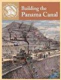 Building The Panama Canal (Events That Shaped America)