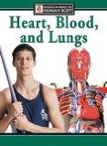 Heart, Blood, and Lungs (Understanding the Human Body)