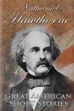 Nathaniel Hawthorne (Great American Short Stories)