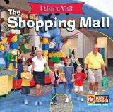 The Shopping Mall (I Like to Visit)