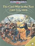 Civil War in the East (1861-July 1863)