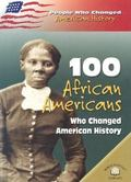 100 African Americans Who Changed American History