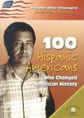 100 Hispanic-Americans Who Changed American History