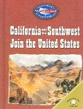 California and the Southwest Join the United States