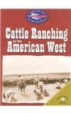 Cattle Ranching In The American West (America's Westward Expansion)