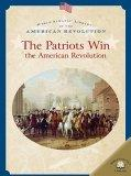 The Patriots Win the American Revolution (World Almanac Library of the American Revolution)