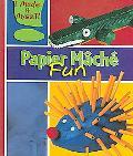 Papier Mache Fun