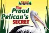 The Proud Pelican's Secret (Animal Storybooks)