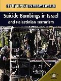 Suicide Bombings in Israel And Palestinian Terrorism