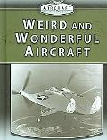 Weird and Wonderful Aircraft