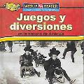 Juegos Y Diversiones En La Historia De America/toys, Games, and Fun in American History