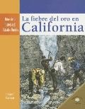 La Fiebre del Oro en California/ California Gold Fever