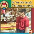 Do You Take Turns?/TE Turnas Con Otros?