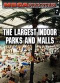 Largest Indoor Parks and Malls