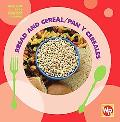 Bread and Cereal: Pan Y Cereales